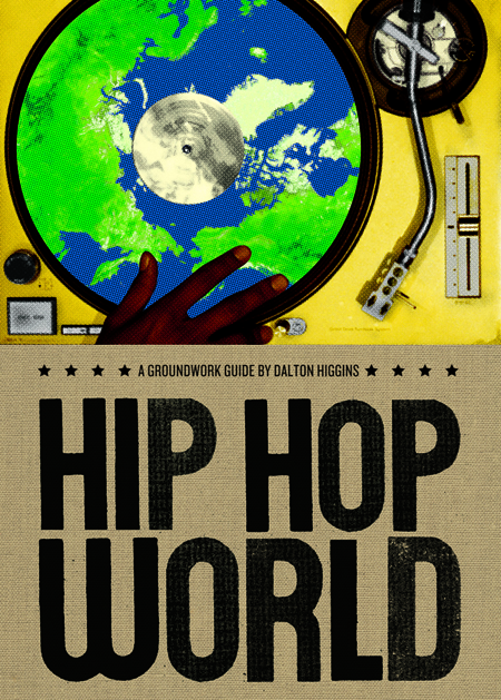 Hip Hop World by Dalton Higgins!