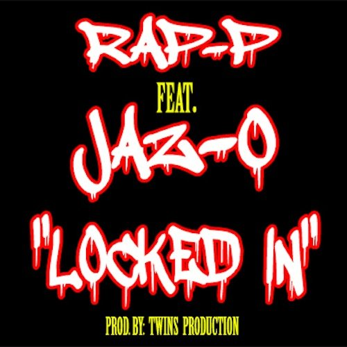 RAP-P & JAZ-O - LOCKED IN