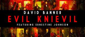 David Banner - Evil Knievil