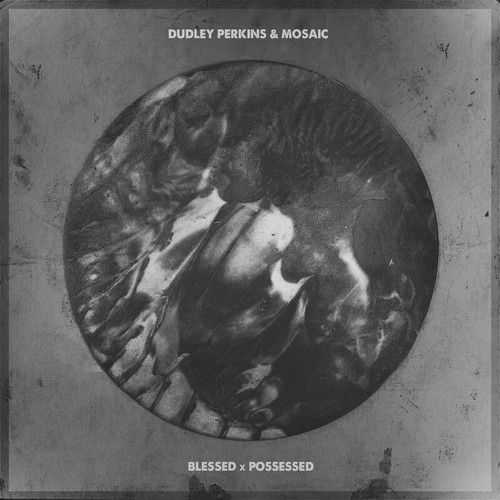 Dudley Perkins x Mosaic-Blessed-Possessed