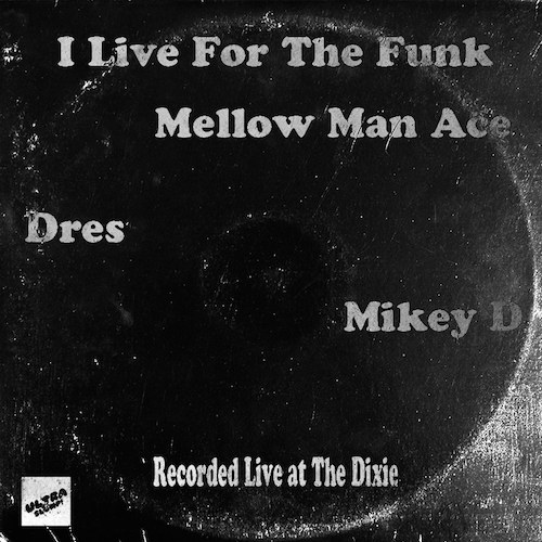 Mellow Man Ace - I Live For The Funk