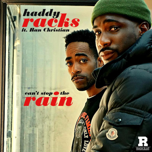 Haddy Racks - Can't Stop the Rain